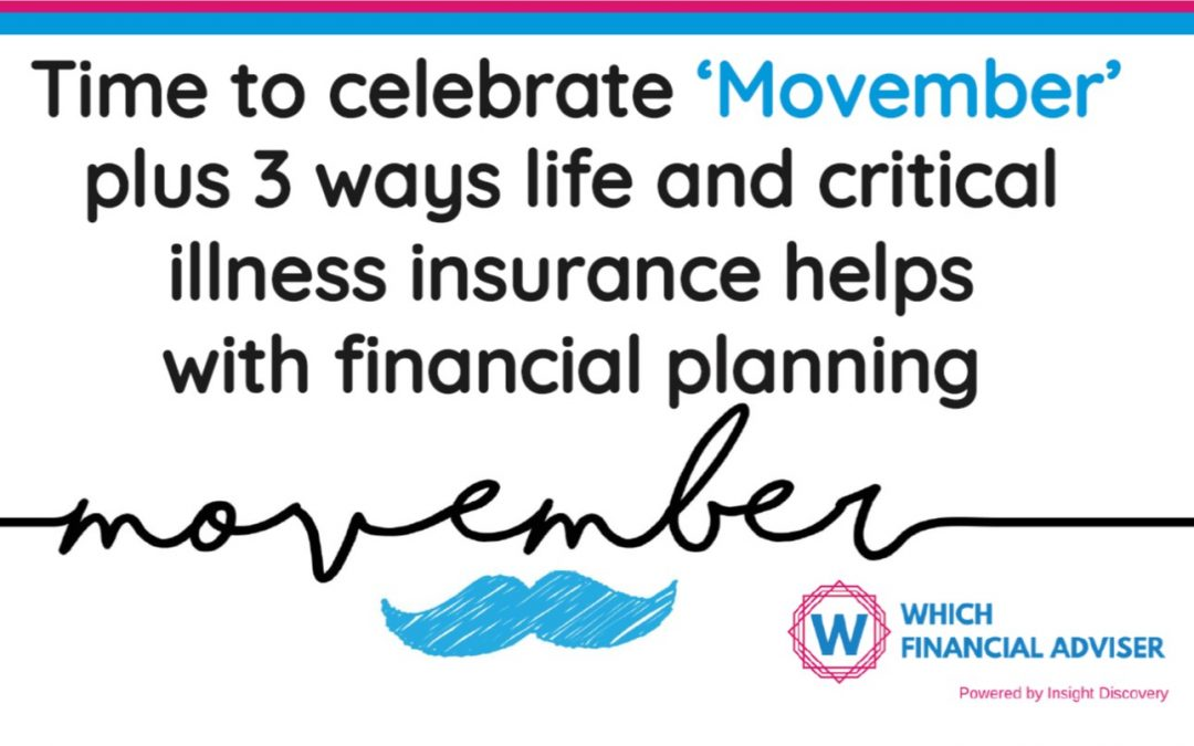 """Pink October"" and 'Movember' plus 3 ways life and critical illness insurance helps with financial planning."